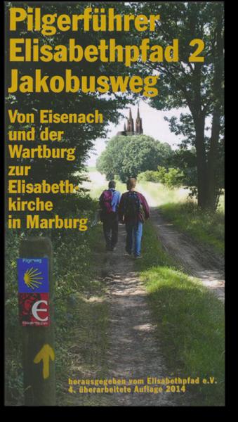 Pilgerführer auf dem Elisabethpfad 2 von Eisenach nach Marburg
