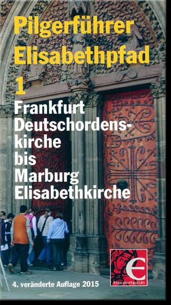 Pilgerführer Elisabethpfad 1 von Frankfurt nach Marburg